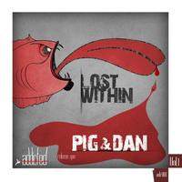 Pig & Dan - Lost Within