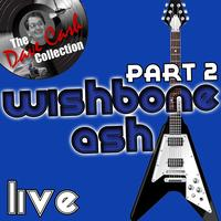 Wishbone Ash - Wishbone Ash Live Part 2 - [The Dave Cash Collection]