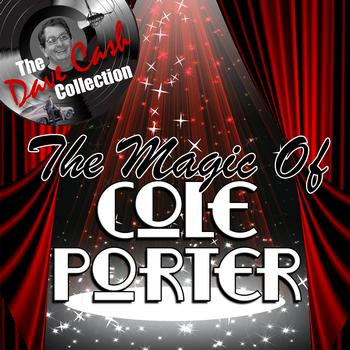 Cole Porter - The Magic Of - [The Dave Cash Collection]