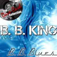 B. B. King - B. B. Blues Vol. 1 - [The Dave Cash Collection]