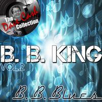 B. B. King - B. B. Blues Vol. 2 - [The Dave Cash Collection]