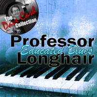 Professor Longhair - Educated Blues - [The Dave Cash Collection]
