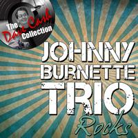 Johnny Burnette Trio - Johnny Burnette Rocks - [The Dave Cash Collection]