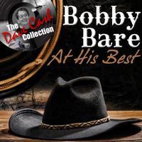 Bobby Bare - Bobby Bare At His Best - [The Dave Cash Collection]