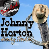Johnny Horton - Honky Tonkin' - [The Dave Cash Collection]