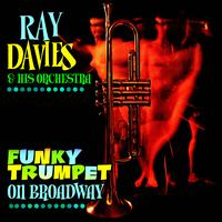 Ray Davies & His Orchestra - Funky Trumpet On Broadway