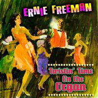 Ernie Freeman - Twistin' Time On The Organ