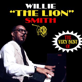 "Willie ""The Lion"" Smith - The Very Best Of"