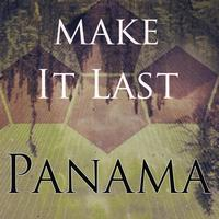 Panama - Make It Last (Explicit)