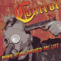 Control - Punk Rock Ruined My Life