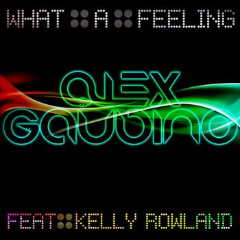 Alex Gaudino feat. Kelly Rowland - What A Feeling