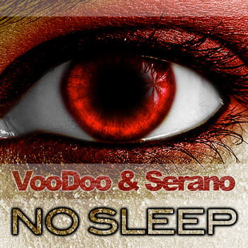 Voodoo & Serano - No Sleep