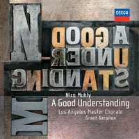 Los Angeles Master Chorale - Nico Muhly: A Good Understanding