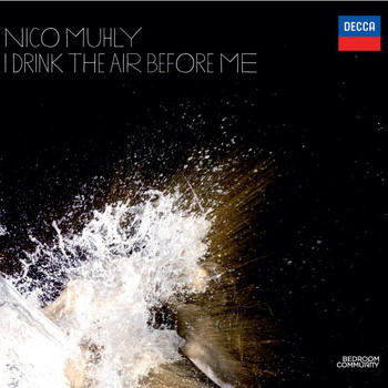 Nico Muhly - Nico Muhly:  I Drink the Air Before Me