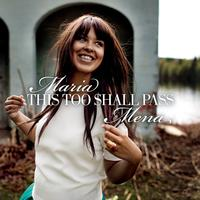 Maria Mena - This Too Shall Pass