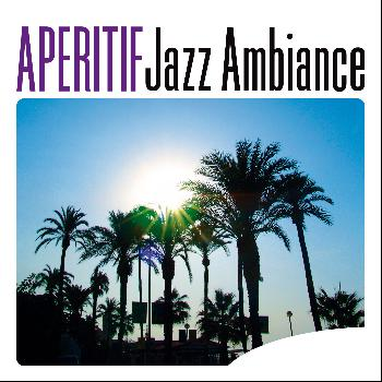 Various Artists - Aperitif Jazz Ambiance