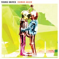 Young Knives - Human Again