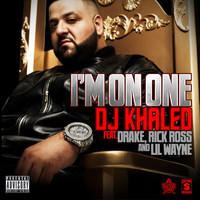 DJ Khaled - I'm On One (Explicit)