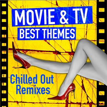 Chill Loungers - Movie & Tv Best Themes (Instrumental Chilled Out Remixes)