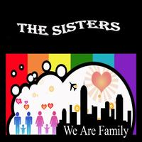 The Sisters - We Are Family