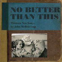 John Mellencamp - No Better Than This (Digital eBooklet)