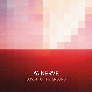 Minerve - Down To The Ground EP