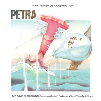 Petra - Never Say Die/Washes Whiter Than