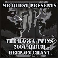The Ragga Twins - Mr Quest presents The Ragga Twins (Keep on chant)
