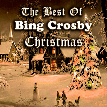 Bing Crosby - The Best Of Bing Crosby Christmas