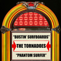 The Tornadoes - Bustin' Surfboards / Phantom Surfer
