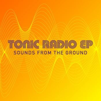 Sounds from the Ground - Tonic Radio EP