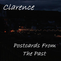 Clarence - Postcards From The Past (Explicit)