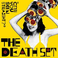 The Death Set - Can You Seen Straight?