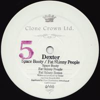 Dexter - Space Booty / Fat Skinny People