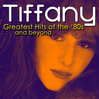 Tiffany - Greatest '80s Hits