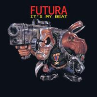 Futura - Its My Beat