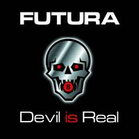 Futura - Devil Is Real