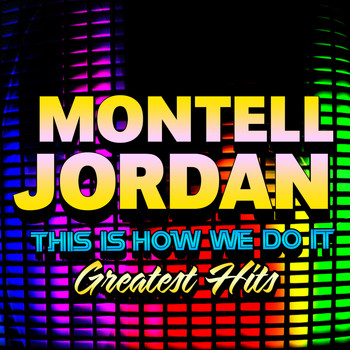 Montell Jordan - This Is How We Do It - Greatest Hits