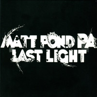 Matt Pond PA - Last Light
