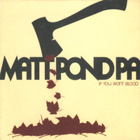 Matt Pond PA - If You Want Blood EP