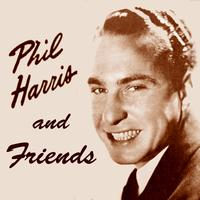 Phil Harris - Phil Harris & Friends