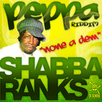 Shabba Ranks - Shabba Ranks-None A Dem-Peppa Riddim
