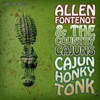 Allen Fontenot & The Country Cajuns - Cajun Honky Tonk