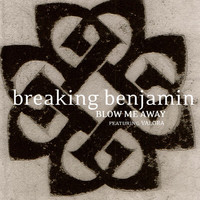 Breaking Benjamin - Blow Me Away - Featuring Valora