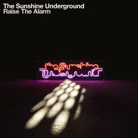 The Sunshine Underground - Raise The Alarm
