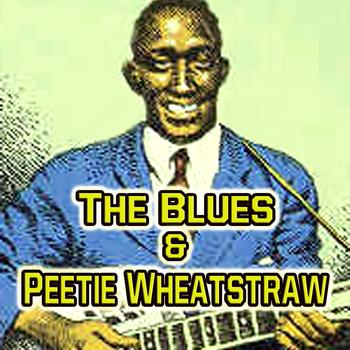 Peetie Wheatstraw - The Blues & Peetie Wheatstraw