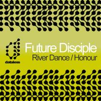 Future Disciple - River Dance / Honour