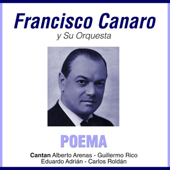 Francisco Canaro - Poema