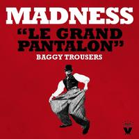 Madness - Le Grand Pantalon (Baggy Trousers)