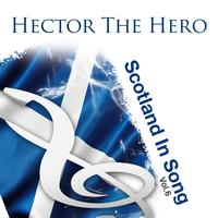 The Munros - Hector The Hero: Scotland In Song Volume 6